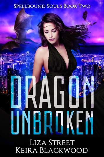 Dragon Unbroken ebook by Keira Blackwood,Liza Street