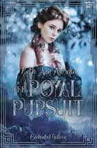 The Royal Pursuit ebook by