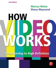 How Video Works ebook by Marcus Weise,Diana Weynand