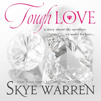 Tough Love - A Dark Mafia Romance Novella audiobook by Skye Warren