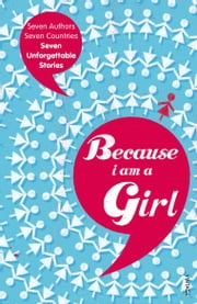 Because I am a Girl ebook by Tim Butcher,Xiaolu Guo,Joanne Harris,Kathy Lette,Deborah Moggach,Marie Phillips,Irvine Welsh