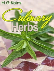 Culinary Herbs ebook by M. G. Kains