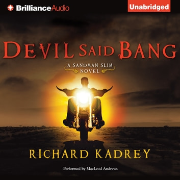 Devil Said Bang audiobook by Richard Kadrey