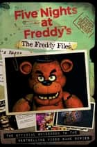 The Freddy Files (Five Nights At Freddy's) ebook by Scott Cawthon