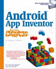 Android App Inventor for the Absolute Beginner ebook by Dr. Lakshmi Prayaga