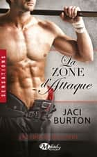 La Zone d'attaque - Les Idoles du stade, T7 ebook by Jaci Burton