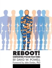 REBOOT! - Confronting PTSD on Your Terms ebook by David W. Powell