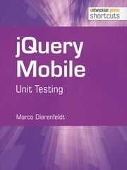 jQuery Mobile - Unit Testing ebook by Marco Dierenfeldt