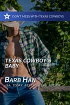 Texas Cowboy's Baby ebook by Barb Han