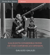 Galileos Considerations on the Copernican Opinion (Illustrated Edition) ebook by Galileo Galilei