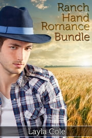 Ranch Hand Romance Bundle ebook by Layla Cole