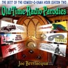 Old-Time Radio Parodies - The Best of the Comedy-O-Rama Hour Season Two audiobook by Joe Bevilacqua, Joe Bevilacqua, Joe Bevilacqua,...