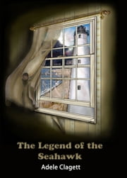 The Legend of the Seahawk ebook by Adele Clagett