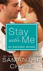 Stay with Me ebook by Samantha Chase