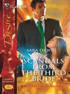 Scandals from the Third Bride ebook by Sara Orwig