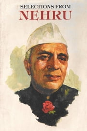 Selections from Nehru ebook by Ganeswar Mishra,Sarat Chandra Satapathy