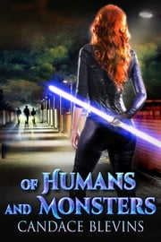Of Humans and Monsters ebook by Candace Blevins