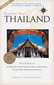 Travelers' Tales Thailand - True Stories ebook by James O'Reilly, Larry Habegger
