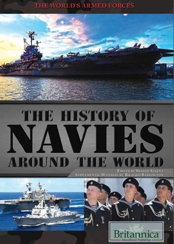 The History of Navies Around the World ebook by Britannica Educational Publishing