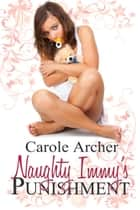 Naughty Immy's Punishment ebook by Carole Archer