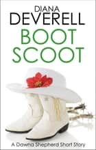 Boot Scoot: A Dawna Shepherd Short Story ebook by Diana Deverell