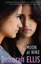 Moon at Nine ebook by Deborah Ellis