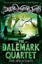 The Spellcoats (The Dalemark Quartet, Book 3) ebook by