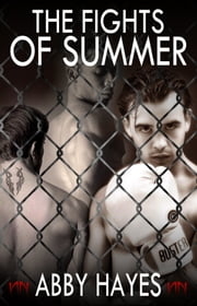 The Fights Of Summer ebook by Abby Hayes