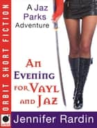 An Evening for Vayl and Jaz ebook by Jennifer Rardin