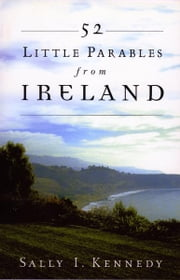52 Little Parables From Ireland ebook by Sally Kennedy
