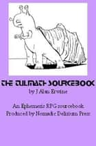 The Tulmath Sourcebook: An Ephemeris RPG Supplement ebook by J Alan Erwine