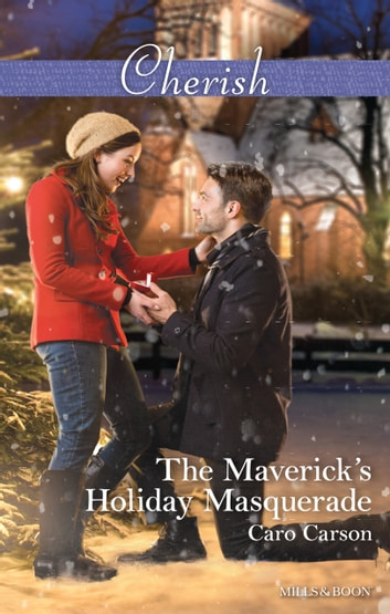 The Maverick's Holiday Masquerade 電子書 by Caro Carson