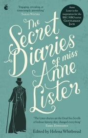 The Secret Diaries Of Miss Anne Lister: Vol. 1 - I Know My Own Heart: The Inspiration for Gentleman Jack ekitaplar by Anne Lister, Helena Whitbread