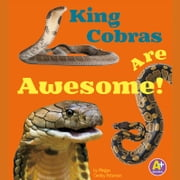 King Cobras Are Awesome! audiobook by Megan Cooley Peterson
