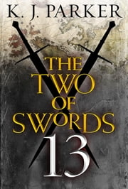 The Two of Swords: Part 13 ebook by K. J. Parker