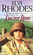 Doctor Rose ebook by Elvi Rhodes
