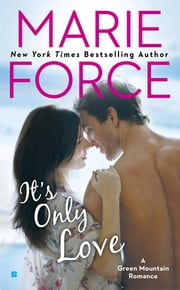 It's Only Love ebook by Marie Force