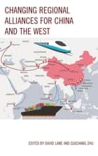Changing Regional Alliances for China and the West ebook by David Lane, Guichang Zhu, David Lane,...