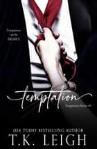 Temptation ebook by T.K. Leigh