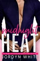 Midnight Heat ebook by Jordyn White