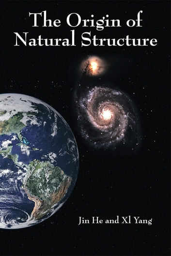 The Origin of Natural Structure ebook by Jin He; Xl Yang