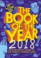The Book of the Year 2018 - Your Definitive Guide to the World's Weirdest News ebook by No Such Thing As A Fish