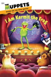 Muppets: I Am Kermit the Frog ebook by Ray Santos