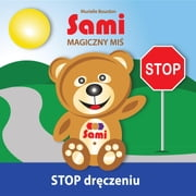 Sami MAGICZNY MIŚ - STOP dręczeniu! - (Full-Color Edition) ebook by Murielle Bourdon, Murielle Bourdon