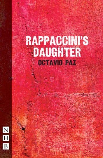Rapaccinni's Daughter (NHB Modern Plays) ebook by Octavio Paz