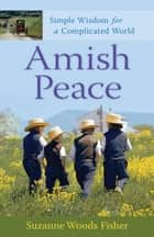 Amish Peace ebook by Suzanne Woods Fisher