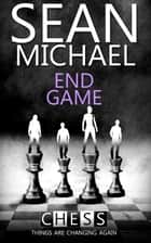 End Game ebook by Sean Michael