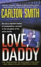 Love, Daddy ebook by Carlton Smith