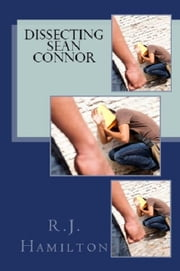 Dissecting Sean Connor ebook by R.J. Hamilton