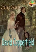 David Copperfield : The History and Adventures - (With Audiobook Link) ebook by Charles Dickens